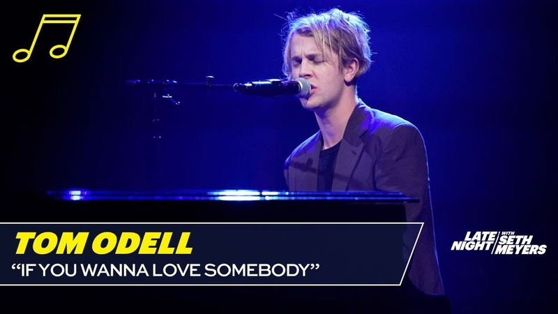 Tom Odell: If You Wanna Love Somebody