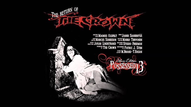 The Crown - Possessed 13 (Full album)