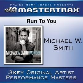 Michael W. Smith альбом Run To You [Performance Tracks]