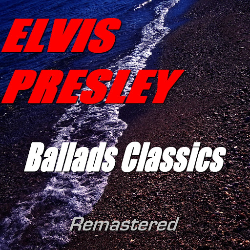 Elvis Presley альбом Ballads Classics (Remastered)