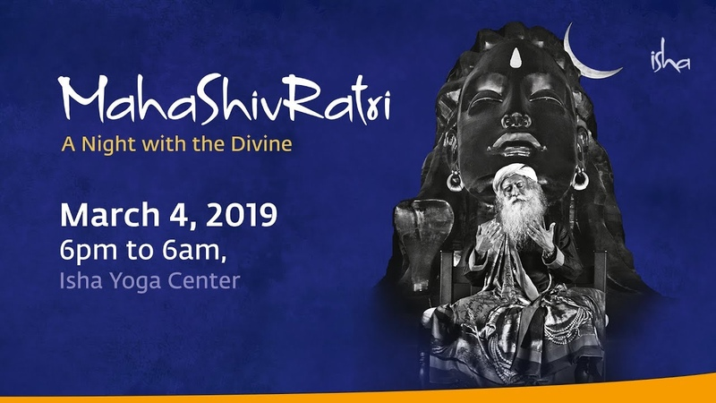 Celebrate MahaShivRatri With Sadhguru Mar 4, Isha Yoga Center