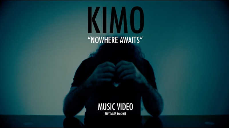 KIMO NOWHERE AWAITS OFFICIAL MUSIC VIDEO 2018