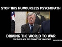 Stop This Humourless Psychopath Driving The World To War - The David Icke Dot-Connector Videocast