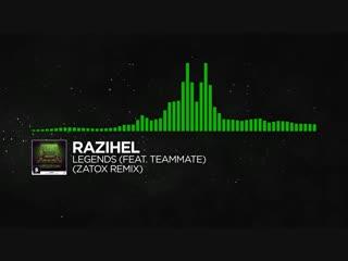 [Hard Dance] - Razihel - Legends (feat. TeamMate) (Zatox Remix)