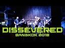 DISSEVERED (LAOS) LIVE IN BANGKOK 2018