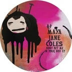 Maya Jane Coles альбом Don't Put Me In Your Box