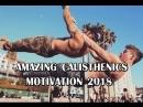 AMAZING CALISTHENICS MOTIVATION 2018
