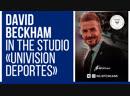 Д.Бекхэм в студии Univision Deportes об Интер Майами