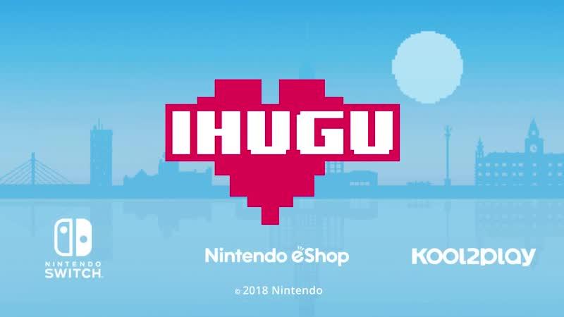 IHUGU - Релизный трейлер (Nintendo Switch)