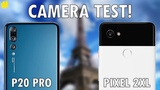 Huawei P20 Pro vs Google Pixel 2XL Camera Comparison!