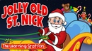 Jolly Old St. Nickolas 🎅 Kids Christmas Songs Carols 🎅 The Learning Station Songs for Children