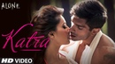 OFFICIAL 'Katra Katra Uncut' Video Song Alone Bipasha Basu Karan Singh Grover