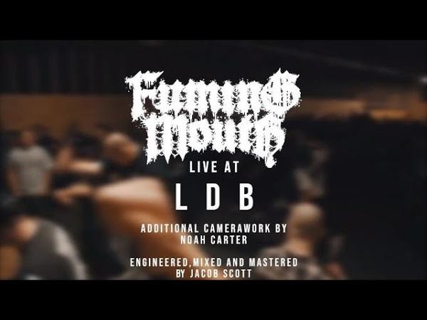 Fuming Mouth - 02/09/19 (Live @ LDB Fest)