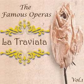 Giuseppe Verdi альбом The Famous Operas - La Traviata, Vol. 1