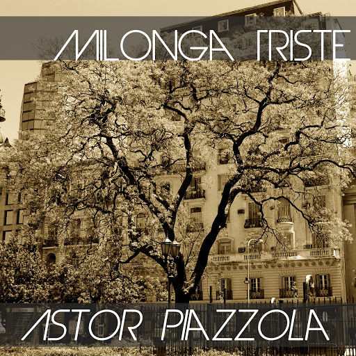 Астор Пьяццолла альбом Milonga Triste