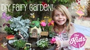 DIY FAIRY GARDEN How to make a fairy garden for Kids The Kids Next Door