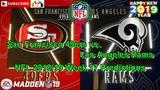 San Francisco 49ers vs Los Angeles Rams NFL 2018-19 Week 17 Predictions Madden NFL 19
