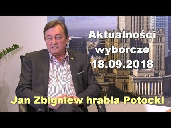 Aktualności wyborcze, 18.09.2018 – Jan Zbigniew hrabia Potocki