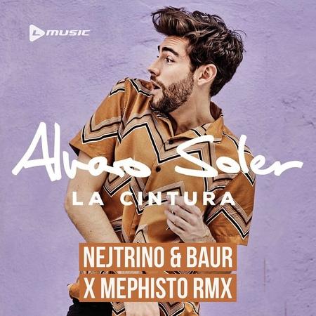 Alvaro Soler - La Cintura (Nejtrino Baur x Mephisto Rmx)
