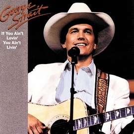George Strait альбом If You Ain't Lovin', You Ain't Livin'