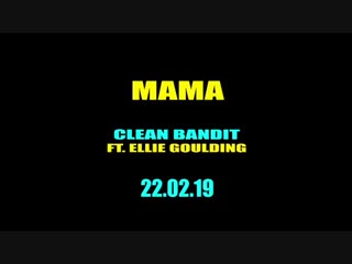 Clean bandit feat. Ellie Goulding - Mama [Teaser]