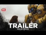 ENG | Трейлер: «Бамблби» / «Bumblebee», 2018