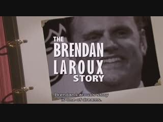 The Brendan Laroux Story