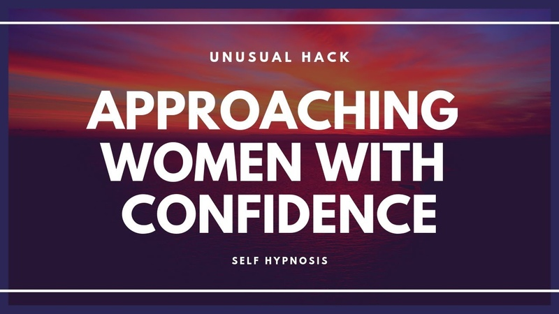 Hypnosis - Approaching women with confidence - destroy approach anxiety