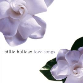 Billie Holiday альбом Billie Holiday Love Songs