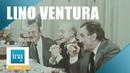 Lino Ventura Aventures gastronomiques avec Jean Gabin et Bernard Blier Archive INA