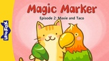 Magic Marker 2 Maxie and Taco Fantasy Little Fox Animated Stories for Kids