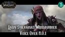 Lady Sylvanas Windrunner Voice Over - Battle for Azeroth Beta