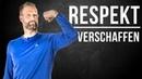 Wie DU mehr RESPEKT bekommst 4 Wege um respektiert zu werden