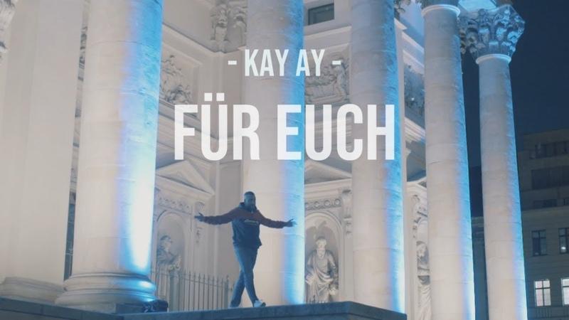 KAY AY - FÜR EUCH (PROD.BY B.O BEATZ)