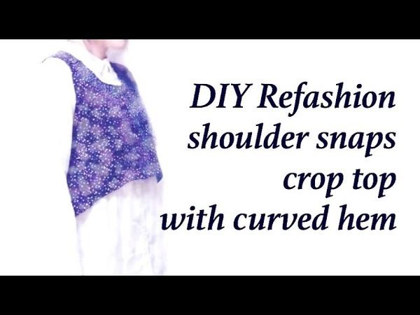 Refashion DIY shoulder snaps crop top (with curved hem)ㅣmadebyaya
