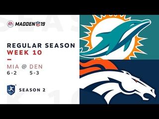 Week 10. Miami Dolphins @ Denver Broncos | Madden NFL 19