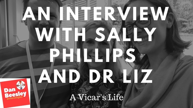A Vicar's Life - An Interview with Sally Phillips and Dr Liz Corcoran