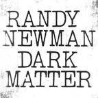 Randy Newman альбом Dark Matter