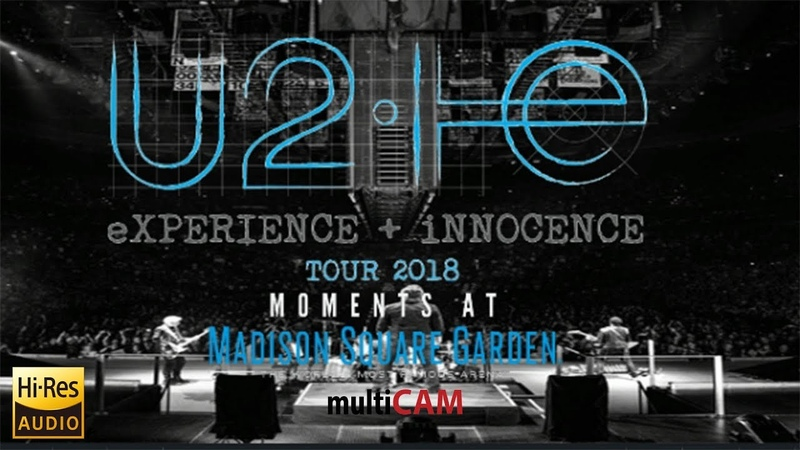 U2 eXPERIENCE iNNOCENCE Tour 2018 MULTICAM (Heigh resolution Audio)