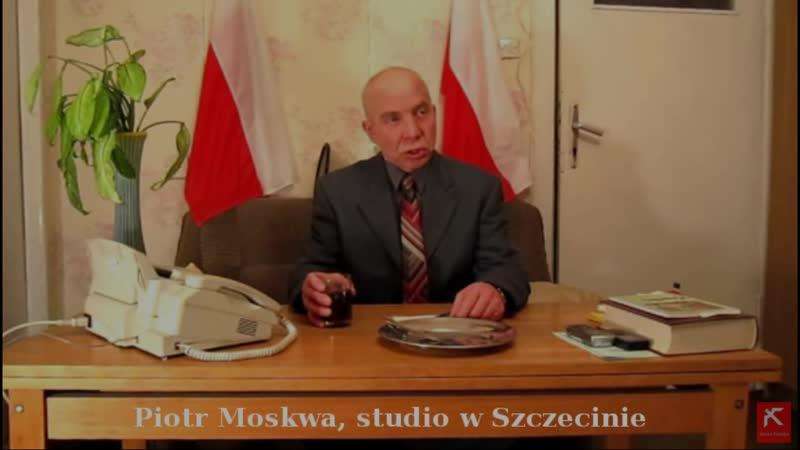 Piotr Moskwa - Weteran, który 35 lat walczy z okupantem Polski !