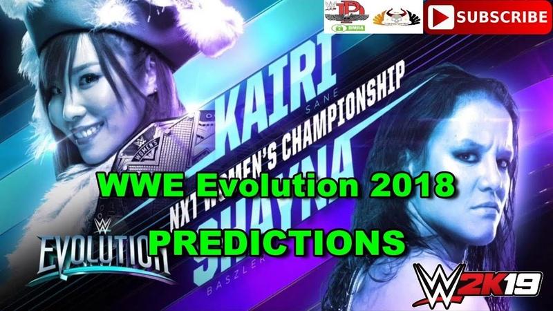 WWE Evolution 2018 NXT Women's Championship Kairi Sane vs Shayna Baszler Predictions WWE 2K19