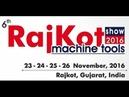 6th Rajkot Machine Tools Show 2016, Rajkot, Gujarat, India