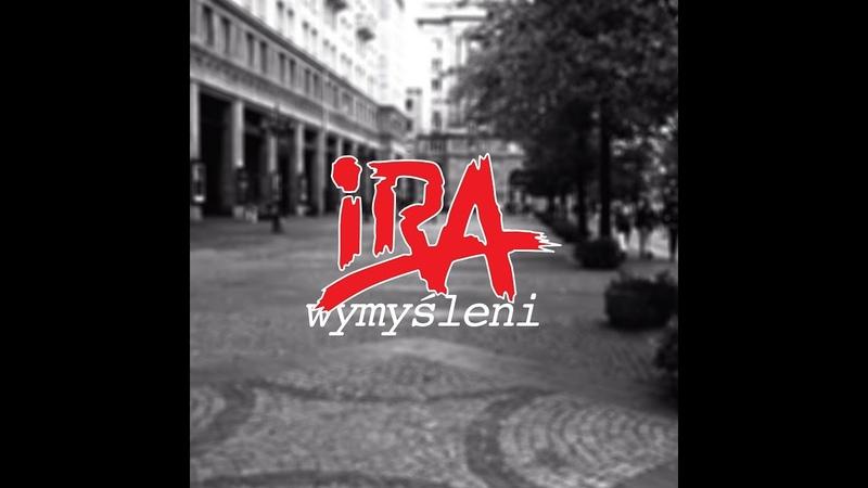IRA - Wymyśleni (lyric video)