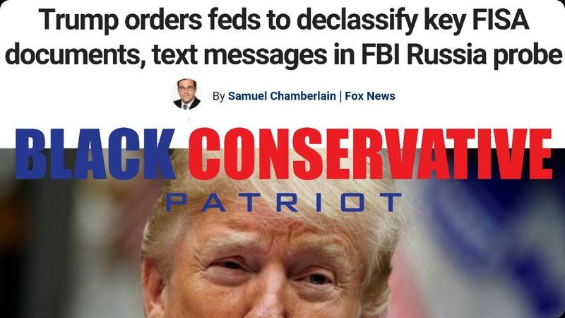 BREAKING: Trump Orders Declassification [NO REDACTIONS!] of FISA Documents Texts 4 Public Scrutiny