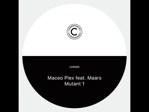 Maceo Plex - Mutant robotic