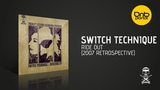 Switch Technique - Ride Out (2007 Retrospective) Therapy Sessions Recordings