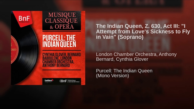 The Indian Queen, Z. 630, Act III: I Attempt from Love's Sickness to Fly in Vain (Soprano)