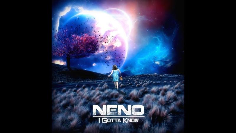 Neno - I Gotta Know (Extended Mix) [Handsup Vocal]