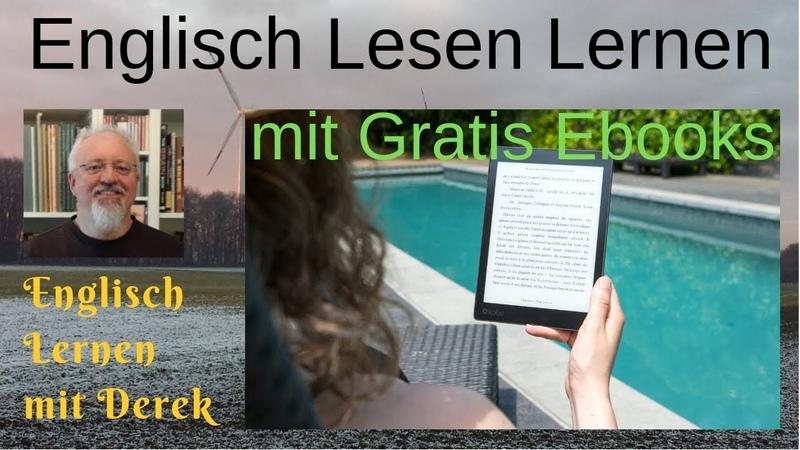 Englisch Lesen Lernen - Lesen auf Englisch mit Gratis Ebooks Verbessern - Englisch Lernen mit Derek