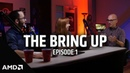 The Bring Up: Episode 1: AMD Ryzen™ Threadripper™ Processors